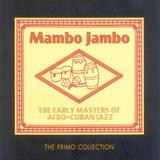 Mambo Jambo: The Early Masters Of Afro-Cuban Jazz (2CD) by Various