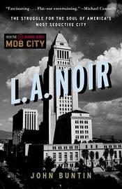 L.A. Noir by John Buntin image