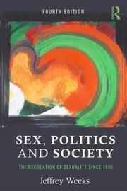 Sex, Politics and Society by Jeffrey Weeks image
