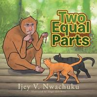 Two Equal Parts by Ijey V Nwachuku image