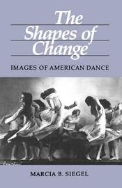 The Shapes of Change by Marcia B Siegel image