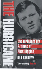 The Hurricane: The Turbulent Life & Times of Alex Higgins by Bill Borrows image