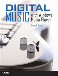 Digital Music with Windows Media Player by Russell Shaw