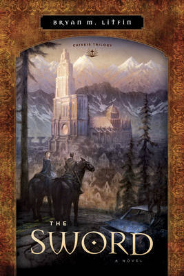 The Sword: A Novel by Bryan M Litfin image