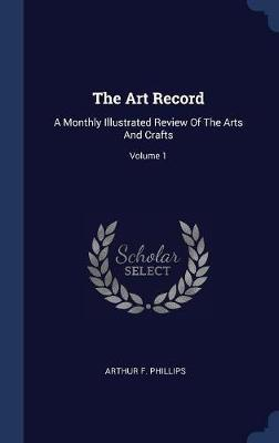 The Art Record by Arthur F Phillips image