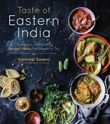 Taste of Eastern India by Kankana Saxena image