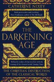 The Darkening Age by Catherine Nixey