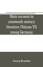 Main currents in nineteenth century literature (Volume VI) young Germany by Georg Brandes