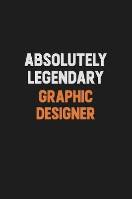 Absolutely Legendary graphic designer by Camila Cooper