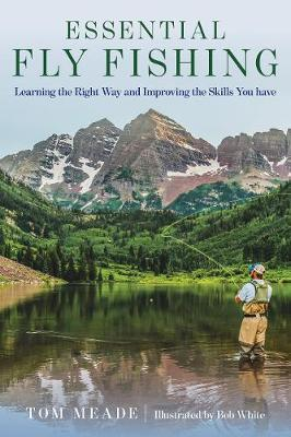 Essential Fly Fishing by Tom Meade