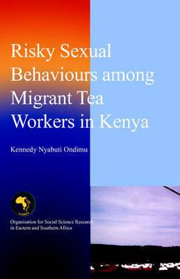 Risky Sexual Behaviours Among Migrant Tea Workers in Kenya by Kennedy Nyabuti Ondimu image