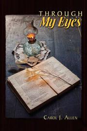 Through My Eyes by Carol J Allen image