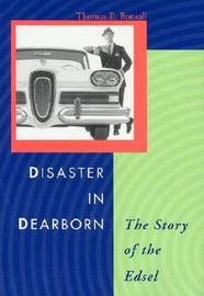 Disaster in Dearborn by Thomas E. Bonsall