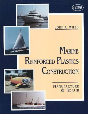 Marine Reinforced Plastics Construction by John Wills
