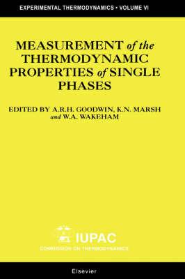Measurement of the Thermodynamic Properties of Single Phases: Volume VI by Anthony Goodwin