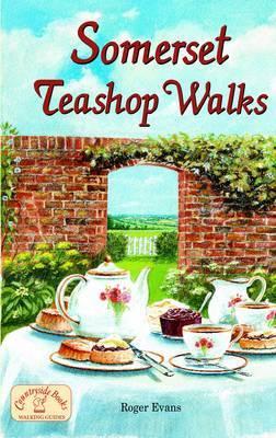 Somerset Teashop Walks by Roger Evans image