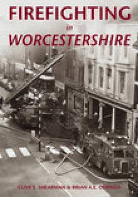 Firefighting in Worcestershire by Clive Shearman
