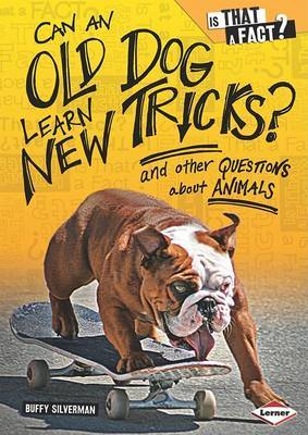Can an Old Dog Learn New Tricks? by Buffy Silverman