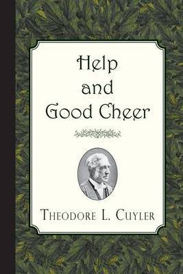 Help and Good Cheer by Theodore L Cuyler