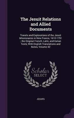 The Jesuit Relations and Allied Documents by . Jesuits image