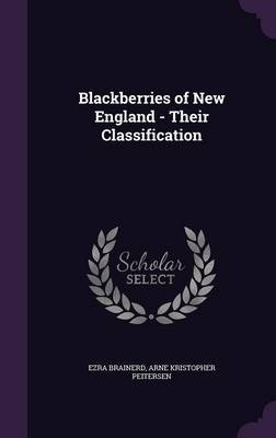 Blackberries of New England - Their Classification by Ezra Brainerd
