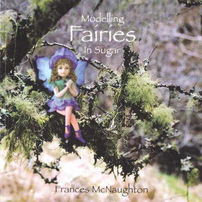 Modelling Fairies in Sugar by Frances McNaughton