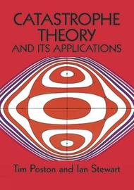 Catastrophe Theory and Its Applications by Timothy Poston