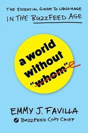 "A World Without ""Whom"" by Emmy J Favilla"