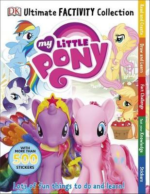 My Little Pony Ultimate Factivity Collection by DK image