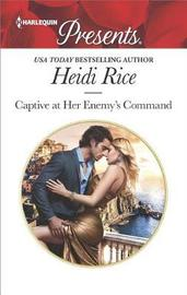 Captive At Her Enemy's Command by Heidi Rice image