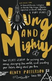 Young and Mighty by Henry Patterson