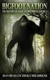 Bigfoot Nation by David Hatcher Childress image