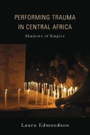 Performing Trauma in Central Africa by Laura Edmondson