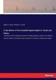 In the Matter of the Complaint Against Egbert C. Smyth and Others by Egbert C Smyth