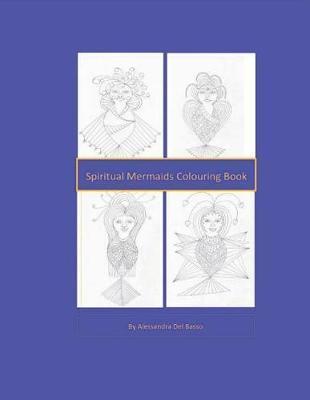 Spiritual Mermaids Colouring Book by Alessandra del Basso