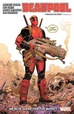 Deadpool By Skottie Young Vol. 1: Mercin' Hard For The Money by Skottie Young