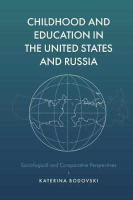 Childhood and Education in the United States and Russia by Katerina Bodovski image