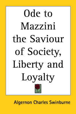 Ode to Mazzini the Saviour of Society, Liberty and Loyalty by Algernon Charles Swinburne image