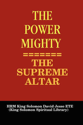 THE Power Mighty - the Supreme Altar by King Solomon David Jesse Ete image