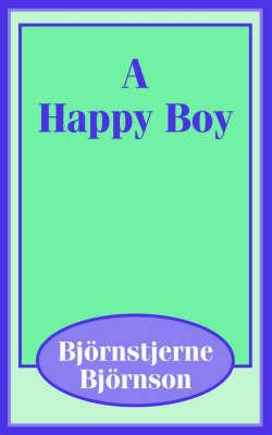 Happy Boy, a by Bjornstjerne Bjornson