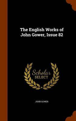 The English Works of John Gower, Issue 82 by John Gower image