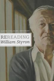 Rereading William Styron by Gavin Cologne-Brookes