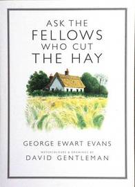 Ask the Fellows Who Cut the Hay by George Ewart Evans image