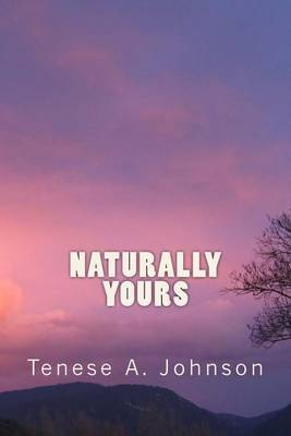 Naturally Yours by Tenese a Johnson