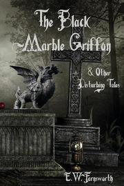 The Black Marble Griffon by E W Farnsworth