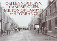 Old Lennoxtown, Campsie Glen, Milton of Campsie and Torrance by John Hood image