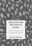 Healthcare Reform in China by Carine Milcent