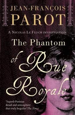 The Phantom of Rue Royale by Jean-Francois Parot