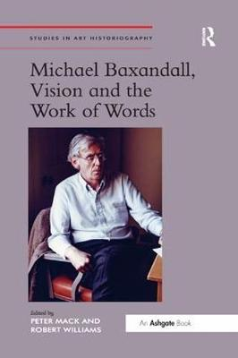 Michael Baxandall, Vision and the Work of Words by Peter Mack