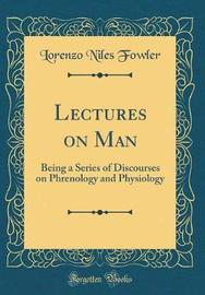 Lectures on Man by Lorenzo Niles Fowler image